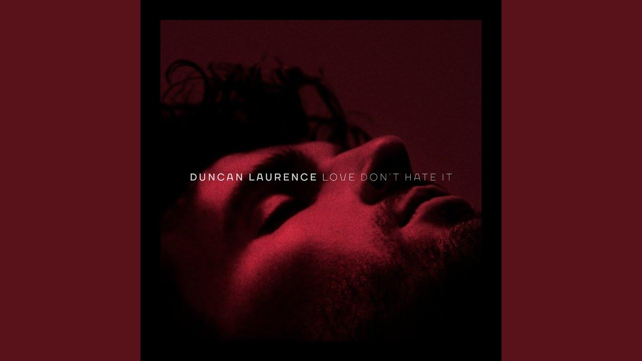 Duncan Laurence Netherlands 2019 Single Love Don't Hate It